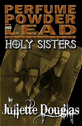 Perfume Powder & Lead: Holy Sisters